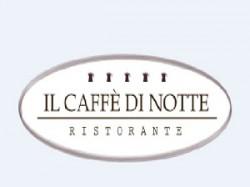IL CAFFE' DI NOTTE RISTORANTE