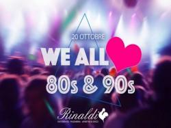 WE ALL LOVE 80&90  PROSECCO DI BENVENUTO OMAGGIO - RISTORANTE DA RINALDI