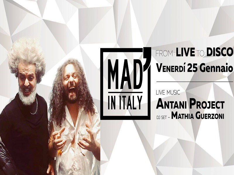 25/1 FromLiveToDisco Antani Project - MAD' IN ITALY